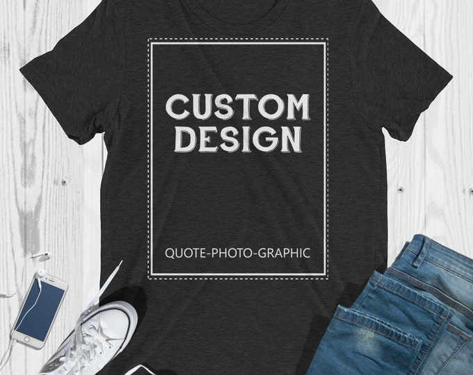 Personalized short sleeve t-shirt  Customize With your photo - Logo - Graphic custom text quote