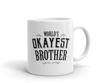 Brother gift funny, Worlds Okayest Brother Coffee Mug, best brother ever, Okayest Brother, brother christmas, funny brother mug | BelDisegno