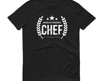 World's Okayest Chef t-shirt,hostess gift, foodie gift, cook gift, chef gifts, chef tshirt, gift for cook, cooking gifts, chef shirt