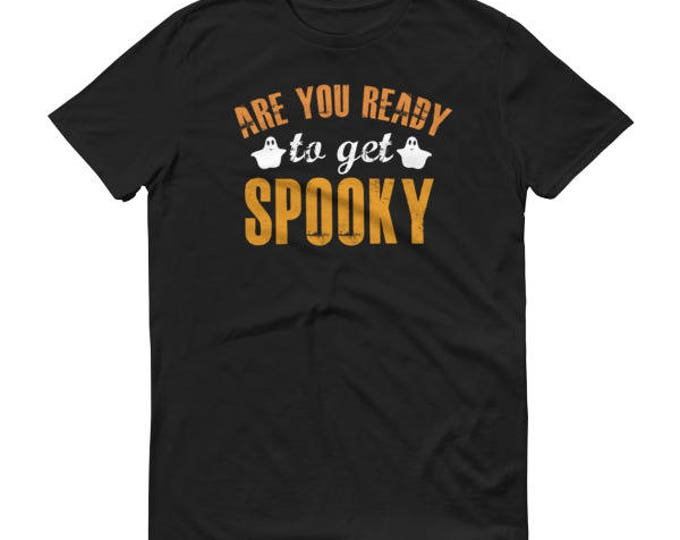 Funny Halloween Shirt Are You Ready To Get Spooky