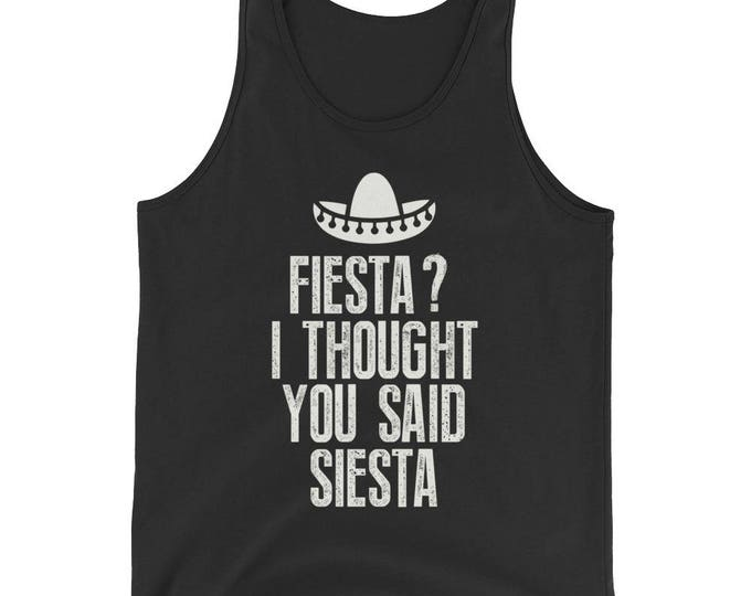 Unisex  Fiesta? I thought you said siesta Tank Top