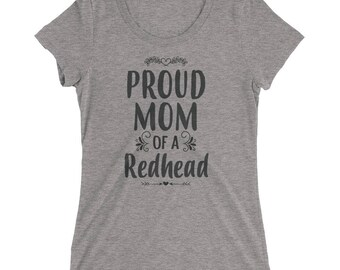 Women's Proud Mom of a Redhead t-shirt - Redhead gifts