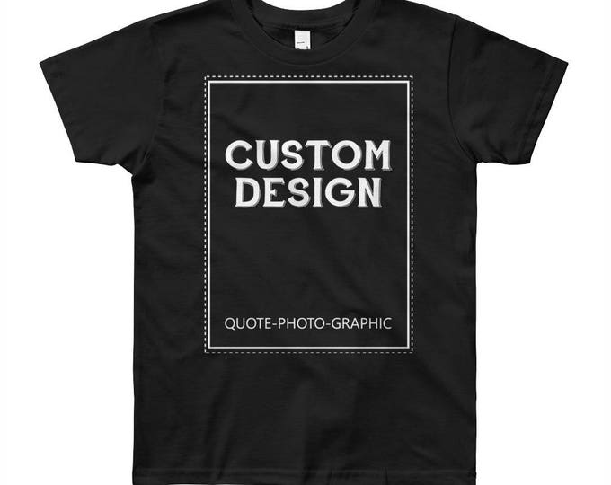 Youth Short Sleeve T-Shirt for 8 to 12 Years old Youth - 8 yrs / 10 yrs / 12 yrs  Customize With your photo Logo Graphic custom text quote