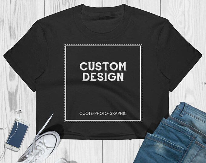 Custom crop top for women- Personalized Women's Crop Tee - Fine Jersey Short Sleeve Cropped T-Shirt  Customize With your photo Logo Graphic