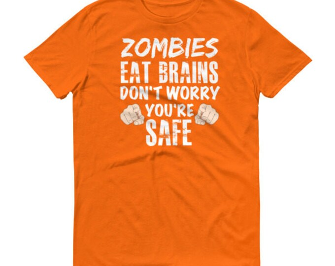 Zombies Eat Brains Don't Worry You're Safe Halloween Shirt