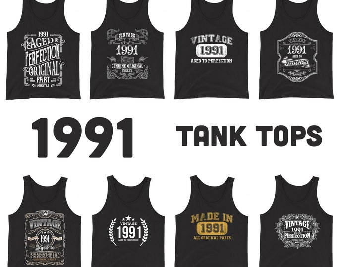 1991 Birthday Gift, Vintage Born in 1991, 29th Birthday Tank tops for him Her Made in 1991 Tanks 29 Year Old Birthday for Men Women