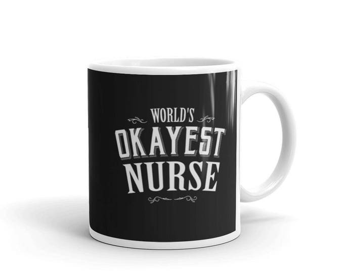Nurse Gift, World's Okayest Nurse Coffee Mug, nurse coffee mug, registered nurse mug, nurse cup, nurse gifts, nurse mugs