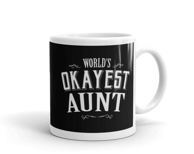 Aunt gift from niece, World's Okayest Aunt Coffee Mug, best aunt mug, gift for sister, aunt present, aunt gift idea, worlds best aunt mug