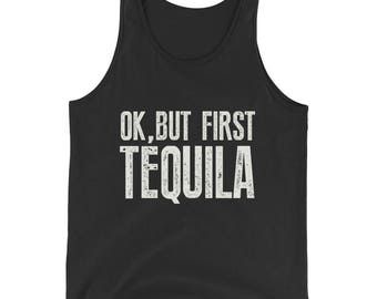 ok but first Tequila Tank Top, tequila shirt, tacos and tequila, drinking shirt, funny drinking shirt, funny tequila shirt