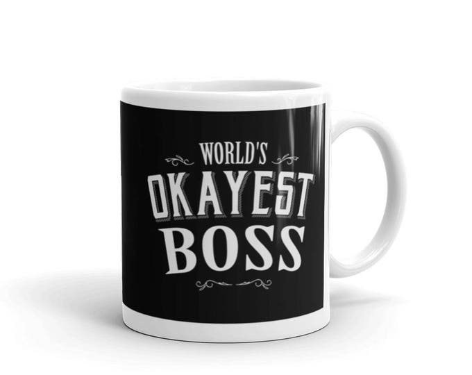 World's Okayest Boss Coffee Mug, boss appreciation, boss day, boss gifts, bosses day gifts, boss's day, boss mug for men, boss mug for women