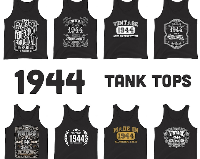 1944 Birthday Gift, Vintage Born in 1944 Tank Tops for women men, 75th Birthday shirt for her him, Made in 1944 Tanks, 75 Year Old Birthday