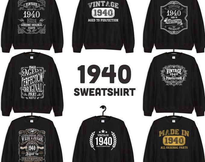 1940 Birthday Gift, Vintage Born in 1940 Sweatshirts for women men 80th Birthday Made in 1940 Sweatshirt Custom Birthday 80 Year Old