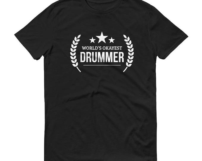 Drummer Gift,  World's Okayest Drummer t-shirt - gifts for percussionists, Funny gift for drummers