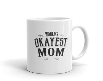World's Okayest Mom Coffee Mug, mom mug, gift for mom, mom gift, mothers day gift, new mom mug, new mom gift, mom coffee mug, funny mom mug