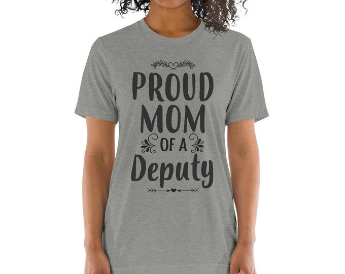 Proud Mom of a Deputy Sheriff t-shirt - Gift for mother of deputy