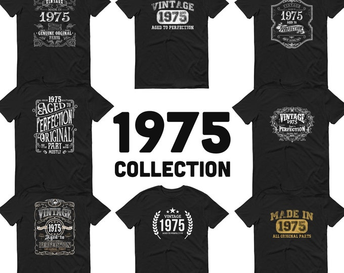 1975 Birthday Gift, Vintage Born in 1975 t-shirt, 45th Birthday shirt , Made in 1975 T-shirt, 45 Year Old Birthday Shirt - 1975 Collection