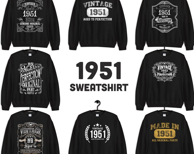 1951 Birthday Gift, Vintage Born in 1951 Sweatshirts for men, 69th Birthday Made in 1951 Sweatshirts custom birthday 69 Year Old