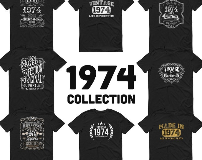 1974 Birthday Gift, Vintage Born in 1974 t-shirt, 46th Birthday shirt, Made in 1974 T-shirt, 46 Year Old Birthday Shirt 1974 Collection