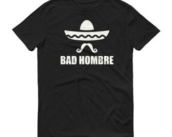 Bad Hombre t-shirt