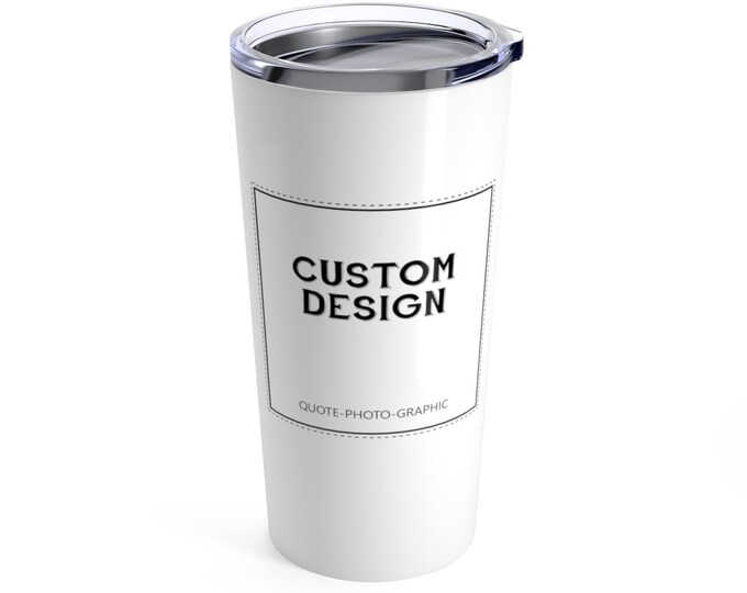 Personalized Tumbler 10oz / 20oz Custom-Made Travel Mug, YETI Tumbler, Ozark Tumbler, RTIC Tumbler, Hot -Cold Beverage Container