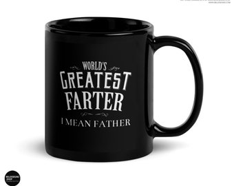 Funny Dad Gift, World's Greatest Farter I mean Father Coffee Mug, Dad mug for father's day or Christmas gift