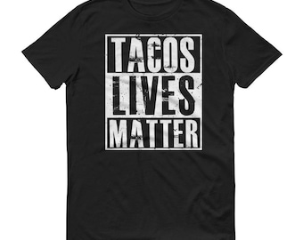 Tacos Lives matter t-shirt for Men, Tacos Shirt, Cinco de Mayo, Taco Lover, funny Tacos Shirt for him