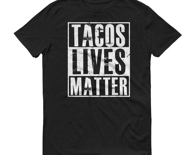 Tacos Lives matter t-shirt for Men, Tacos Shirt, Cinco de Mayo, Taco Lover, funny Tacos Shirt for him