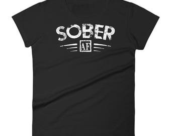 Women's Sober AF T-shirt Support Sobriety Cause Gift | BelDisegno