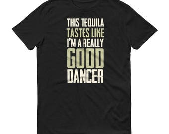 Tequila Shirt for Men, This Tequila tastes Like I'm a really good dancer t-shirt - Tequila Drinking shirt, tequila shirt, tacos and tequila