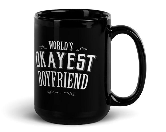 boyfriend birthday gift, Boyfriend gift Mug, World's Okayest Boyfriend Coffee Mug, boyfriend anniversary gift