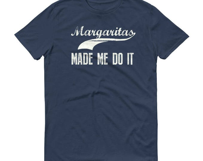 Margarita made me do it t-shirt - Drinking shirt tequila