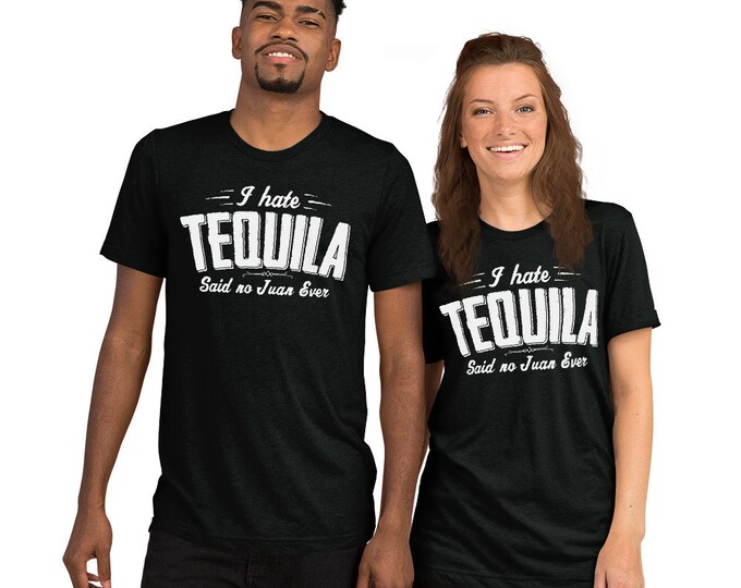 Tequila Shirt for Women , I hate Tequila said no juan ever t-shirt - Tequila Shirt for drinking party, drinking shirt for her