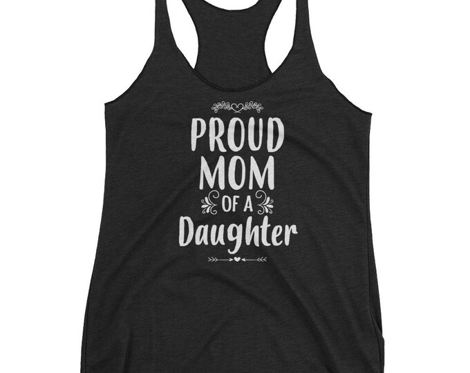 Mom of daughter gift, Women's Proud Mom of a Daughter tank top - Funny mom gift from Daughter | BelDisegno
