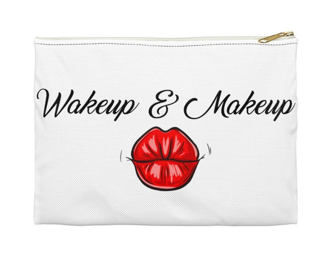 Wake Up  Make Up Bag  - Cosmetic Pouch - Accessory Pouch- Carry all pouch Perfect gift for Mother's Day or Valentine's Day | BelDisegno