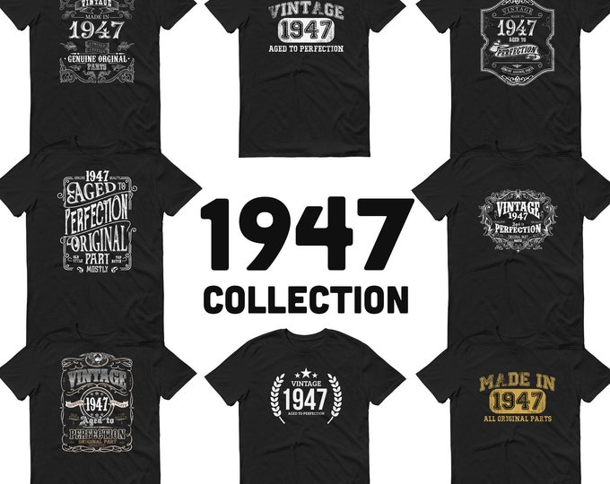 1947 Birthday Gift, Vintage Born in 1947 t-shirt for men, 73rd Birthday, Made in 1947 T-shirt, 73 Year Old Birthday Shirt- 1947 Collection