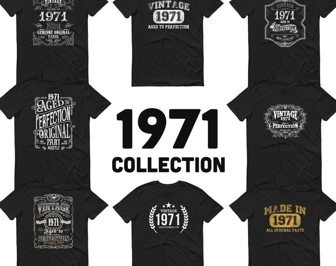 1971 Birthday Gift, Vintage Born in 1971 t-shirt, 49th Birthday shirt, Made in 1971 T-shirt, 49 Year Old Birthday Shirt - 1971 Collection