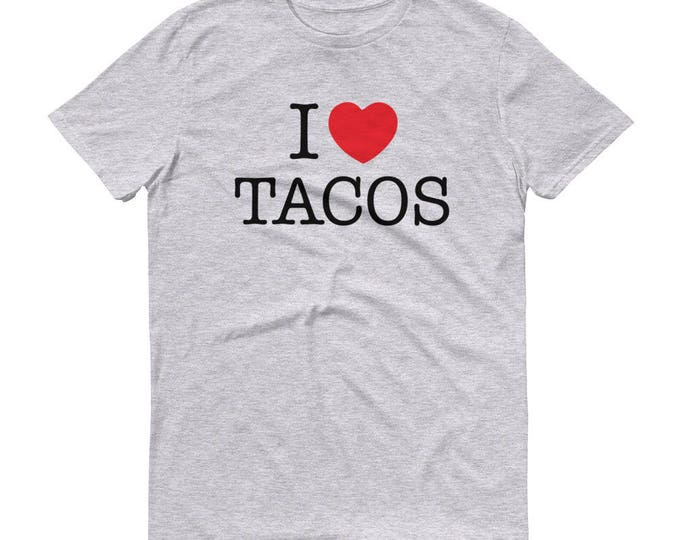 I love Tacos t-shirt - Funny Tacos Shirt for him, taco Tuesday, Taco Party, Funny tacos shirt for him, Tacos Lover