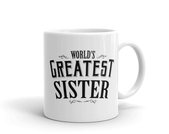 Sister gift Christmas World's Greatest Sister Coffee Mug for sister, sister cup, gift for sisters, sister gift idea, sister presents