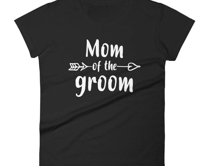 Mom of the Groom t-shirt - Gift for mother of the Groom, grooms mom gift, step mom of groom, grooms mom