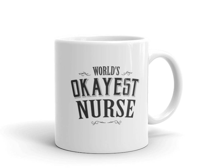 Nurse Gift, World's Okayest Nurse Coffee Mug, registered nurse mug, nurse cup, custom nurse mug, nursing gift, gifts for nurse, nursing mug