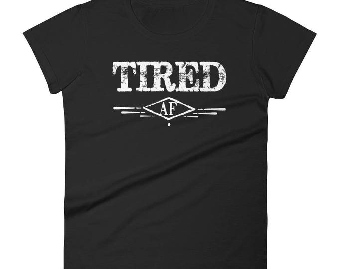 Funny Shirt Women's Tired AF Funny T-shirt Napping Napper Nap time Lazy