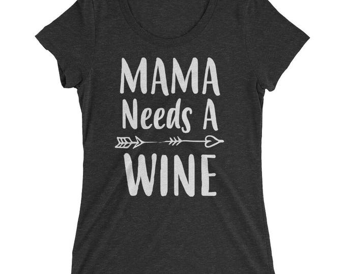 Funny Mom shirt- Mom gifts Mama Needs A Wine t-shirt, Funny Mom shirts with sayings - - Mom gift for Christmas Birthday Mother's day