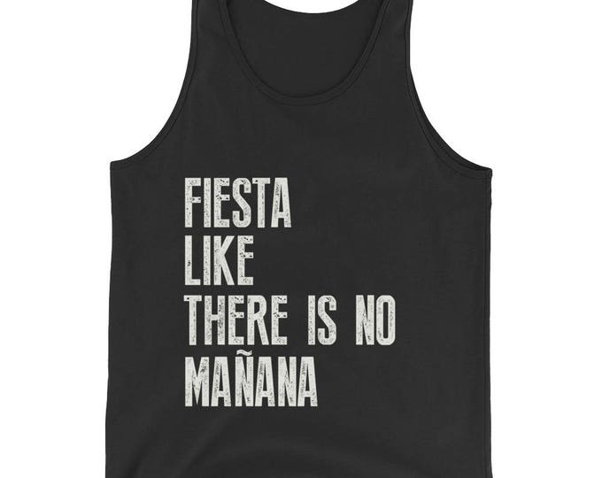 Unisex  fiesta like there's no manana Tank Top