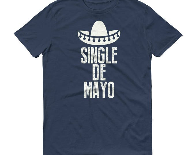 Single De Mayo t-shirt - cinco de mayo shirt, taco tuesday, tacos and tequila, tequila made me, mexico vacation, adios to single life