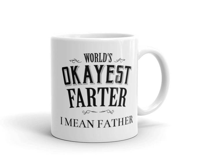 World's Okayest Farter I mean father Coffee Mug | BelDisegno