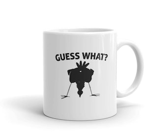 Guess What? Chicken Butt Graphic Coffee Mug | BelDisegno