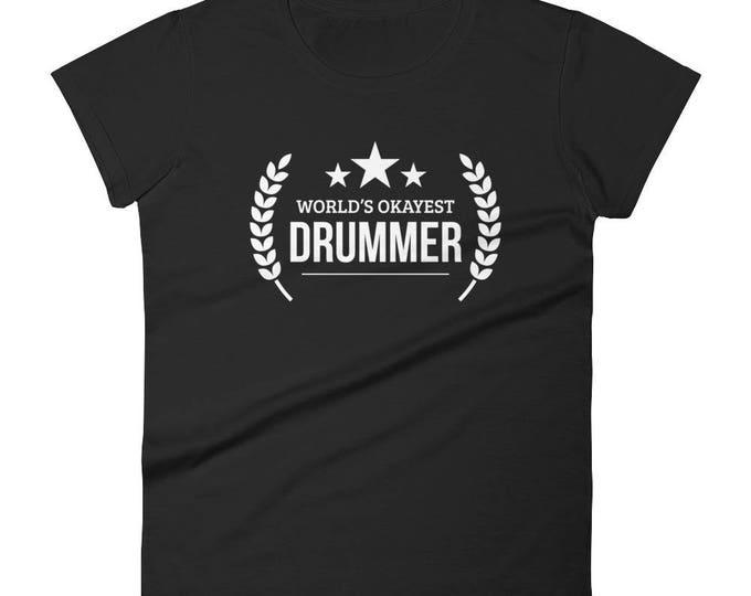 Drummer Gift, Women's World's Okayest Drummer t-shirt - Drummer gift for drummer has everything, Funny gift for drummers
