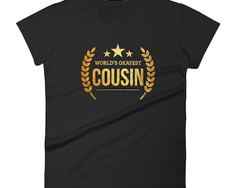 Cousin shirts adult,  World's Okayest Cousin T-shirt, big cousin shirt, gift for cousin, cousin gifts adults, cousin Birthday present