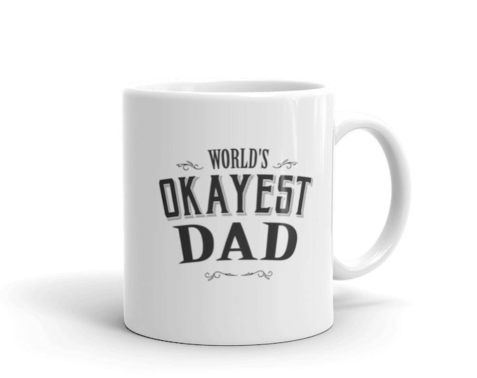 Dad Gifts from daughter son kids bride for Christmas, wedding, Birthday, World's Okayest Dad Coffee Mug