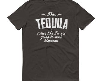 Men's this Tequila taste like i not going to work tomorrow t-shirt,Tequila Shirt, funny drinking shirt, tequila shirt, tacos and tequila